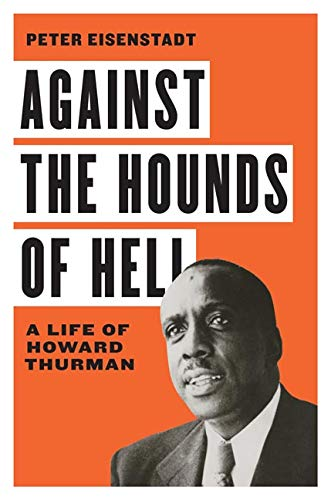 Against the Hounds of Hell: A Life of Howard Thurman  @ Zoom Webinar