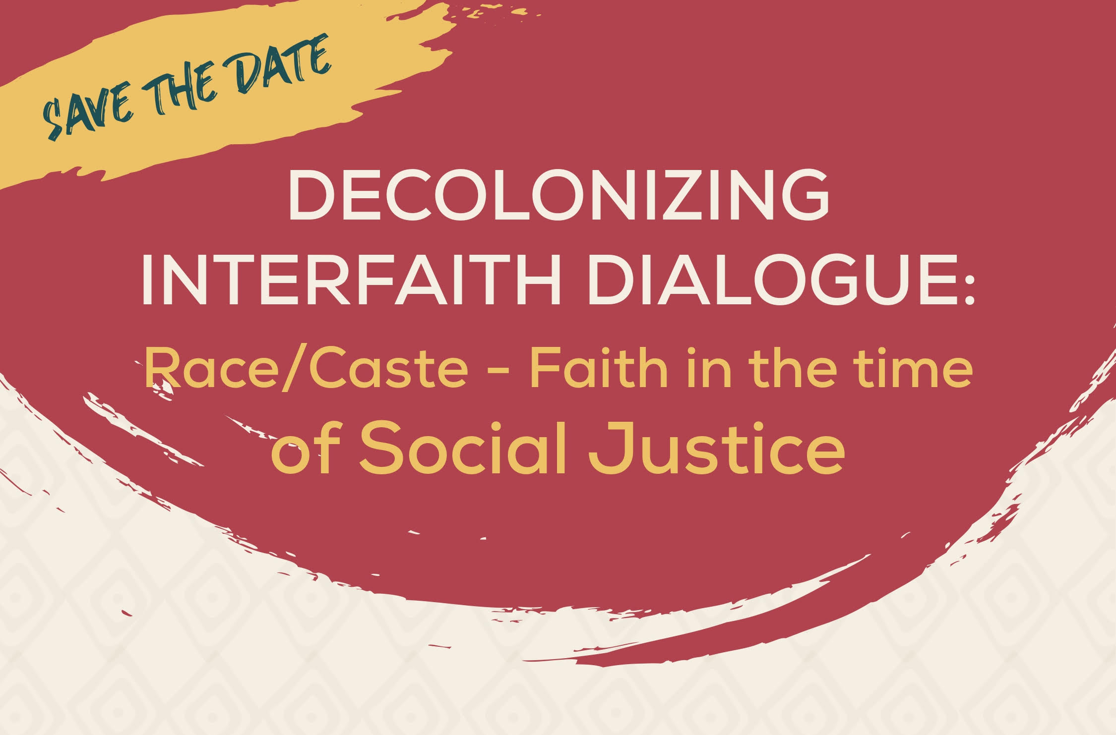 Decolonizing Interfaith Dialogue: Race/Caste - Faith in the time of Social Justice